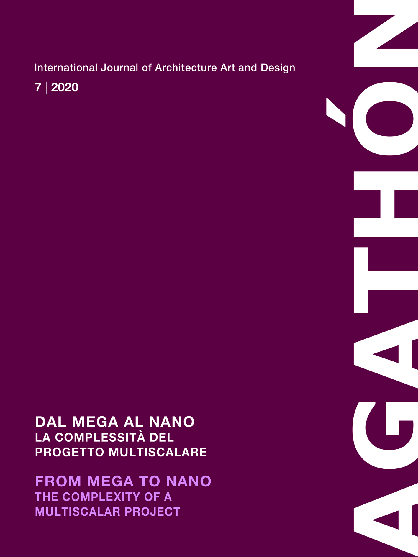 FROM MEGA TO NANO | THE COMPLEXITY OF A MULTSCALAR PROJECT – DAL MEGA AL NANO | LA COMPLESSITÀ DEL PROGETTO MULTISCALARE | AGATHÓN 7 | 2020